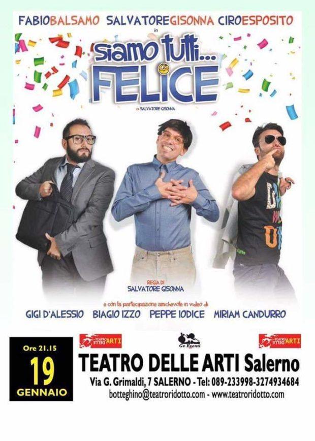 """Al Teatro delle Arti di Salerno arriva """"Siamo tutti Felice"""""""