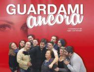 "Salerno: I Filodrammatici presentano ""Guardami Ancora"""