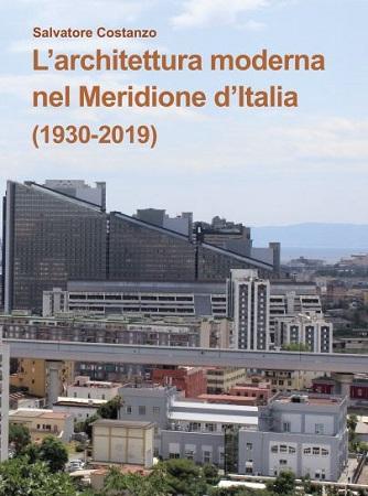 Meridione, viaggio nel mondo dell'architettura moderna. Salvatore Costanzo illustra le opere e i protagonisti degli ultimi 90 anni