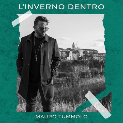 'L'inverno dentro' è il nuovo singolo del cantautore Mauro Tummolo dedicato a chi anche per un attimo si sente solo