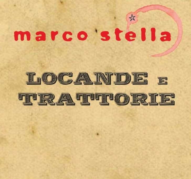 'LOCANDE E TRATTORIE' il nuovo singolo del cantautore Marco Stella.